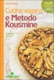 Cucina Vegana e Metodo Kousmine 1