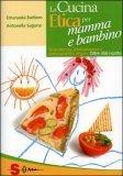 La Cucina Etica per Mamma e Bambino 4