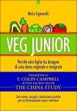Veg Junior - Perché mio figlio ha bisogno di una dieta vegetale e integrale 4